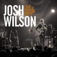Josh Wilson - Live from the Carson Center