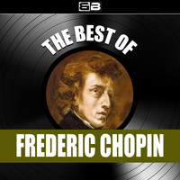 Frederic Chopin - The Best of Frederic Chopin