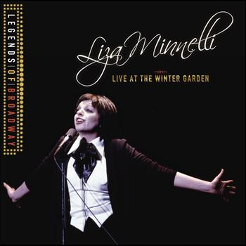 Liza Minnelli - Legends Of Broadway - Liza Minnelli Live At The Winter Garden
