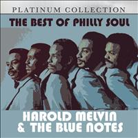 Harold Melvin & The Blue Notes - The Best of Philly Soul: Harold Melvin & The Blue Notes