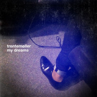 Trentemøller - My Dreams