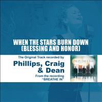 Phillips, Craig & Dean - When The Stars Burn Down (Blessing and Honor) - Performance Track - EP