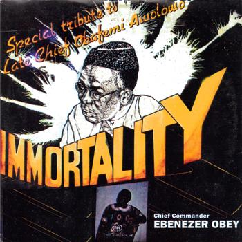Chief Commander Ebenezer Obey - Immortality