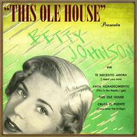 Betty Johnson - This Ole House