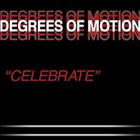 Degrees Of Motion - Celebrate