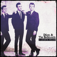 Dion & The Belmonts - A Prayers Lover