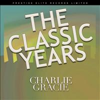 Charlie Gracie - The Classic Years