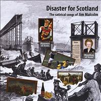 Jim Malcolm - Disaster for Scotland