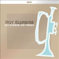 Roy Eldridge - Roy Eldridge & Friends
