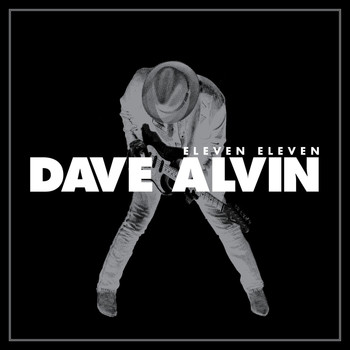 Dave Alvin - Eleven Eleven (Expanded Edition)