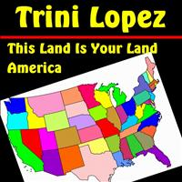 Trini Lopez - This Land is Your Land