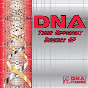 DNA - DNA - Think Different Remixes EP
