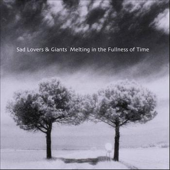 Sad Lovers & Giants - Melting in the Fullness of Time
