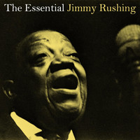 Jimmy Rushing - The Essential Jimmy Rushing