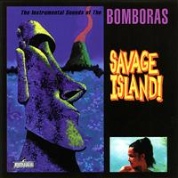 The Bomboras - Savage Island!