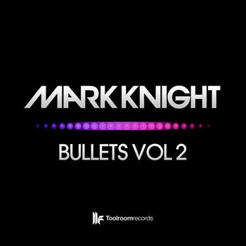 Mark Knight - Bullets Vol 2