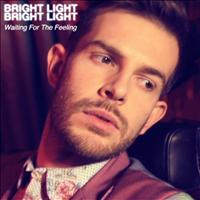 Bright Light Bright Light - Waiting for the Feeling
