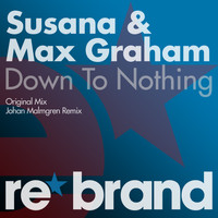 Susana & Max Graham - Down To Nothing