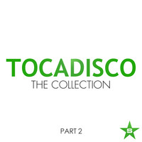 Tocadisco - The Collection - Taken from Superstar (Part 2 [Explicit])