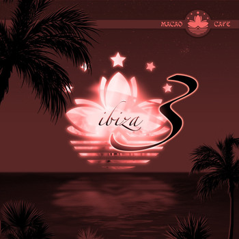 Various Artists - Macao Cafe Ibiza, Episode 3