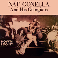 Nat Gonella And His Georgians - How'm I Doin'?