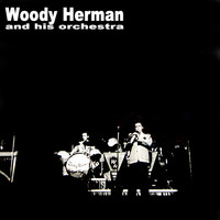 Woody Herman & His Orchestra - The V Disc Years