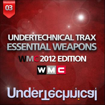 Various Artists - Undertechnical Trax Weapons (WMC 2012 Edition)