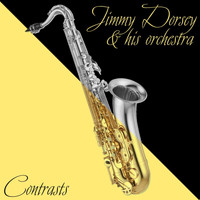 Jimmy Dorsey & His Orchestra - Contrasts