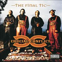 Crucial Conflict - The Final Tic (Explicit)