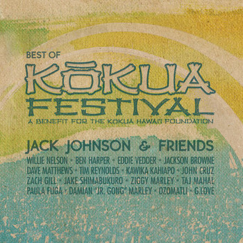Jack Johnson - Jack Johnson & Friends: Best Of Kokua Festival, A Benefit For The Kokua Hawaii Foundation