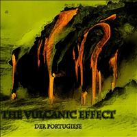 Der Portugiese - The Vulcanic Effect
