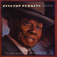Pinetop Perkins - Heaven