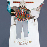Frazey Ford - Obadiah (Bonus Track Version)