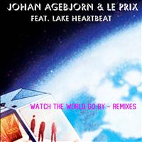 Johan Agebjörn - Watch the World Go By (remixes) [feat. lake Heartbeat]