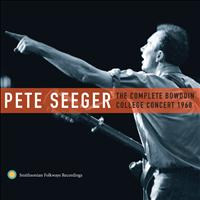 Pete Seeger - Pete Seeger: The Complete Bowdoin College Concert, 1960
