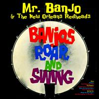 Mr. Banjo & The New Orleans Redheads - Banjos Roar & Swing!