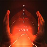 Accept - TAIJI -Confrontation-