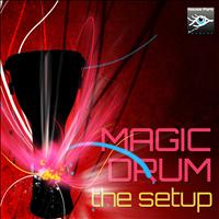 The Setup - Magic Drum