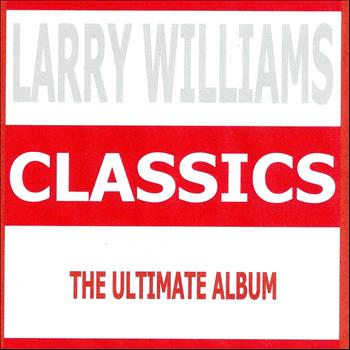 Larry Williams - Classics - Larry Williams