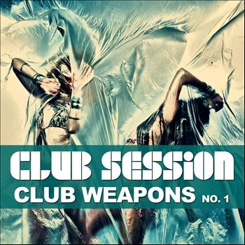 Various Artists - Club Session (Pres. Club Weapons No. 1)