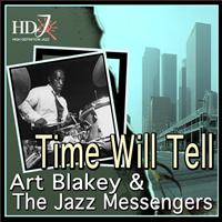 Art Blakey & The Jazz Messengers - Time Will Tell