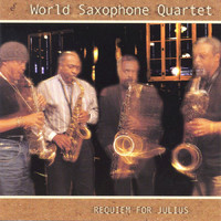 World Saxophone Quartet - Requiem for Julius