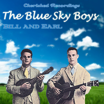 The Blue Sky Boys - Bill And Earl