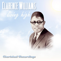 Clarence Williams - Livin High