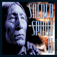 Sacred Spirit - Sacred Spirit II: More Chants And Dances Of The Native Americans