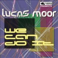 Lucas Moor - We Can Do It