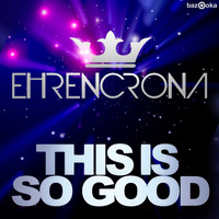 Ehrencrona - This Is So Good