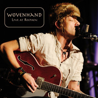 Wovenhand - Live at Roepaen