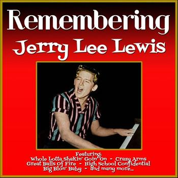 Jerry Lee Lewis - Remembering Jerry Lee Lewis