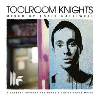 Eddie Halliwell - Toolroom Knights Mixed By Eddie Halliwell